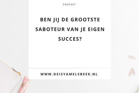 podcast19 450x300 - Ben jij de grootste saboteur van je eigen succes?