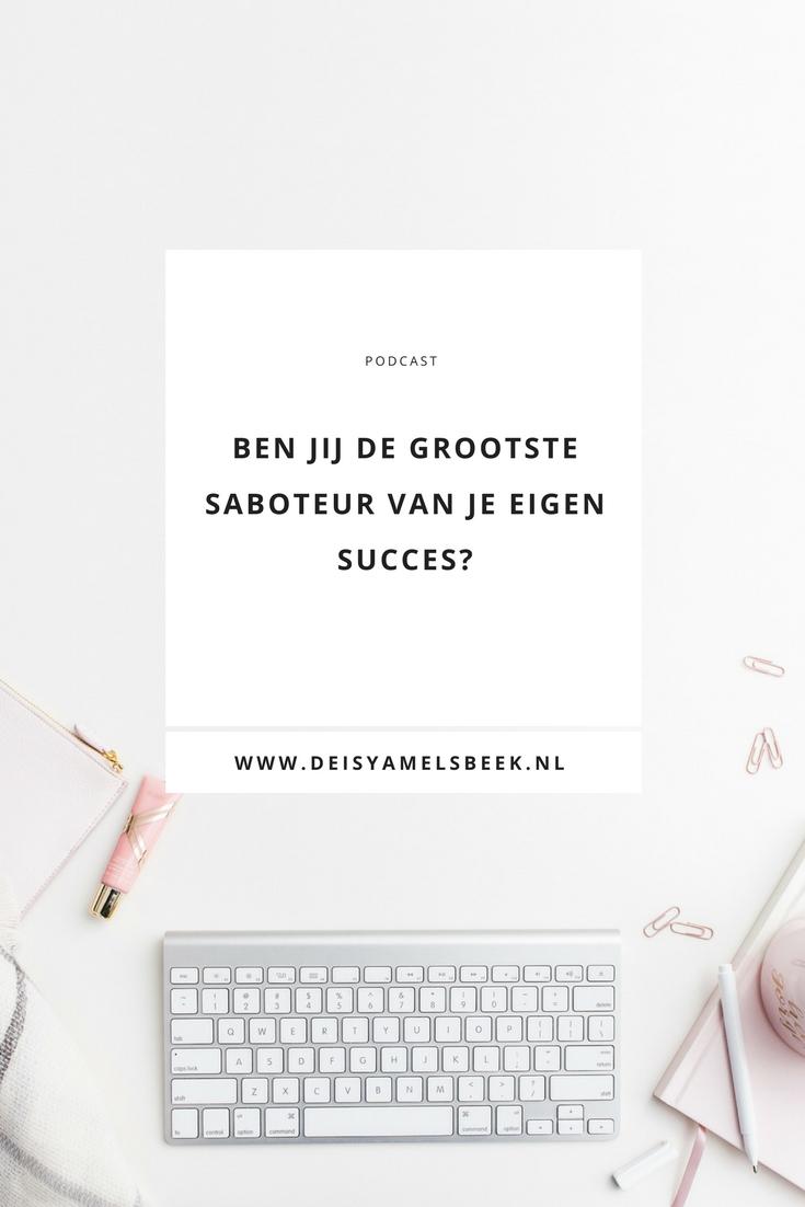 podcast19 - Ben jij de grootste saboteur van je eigen succes?