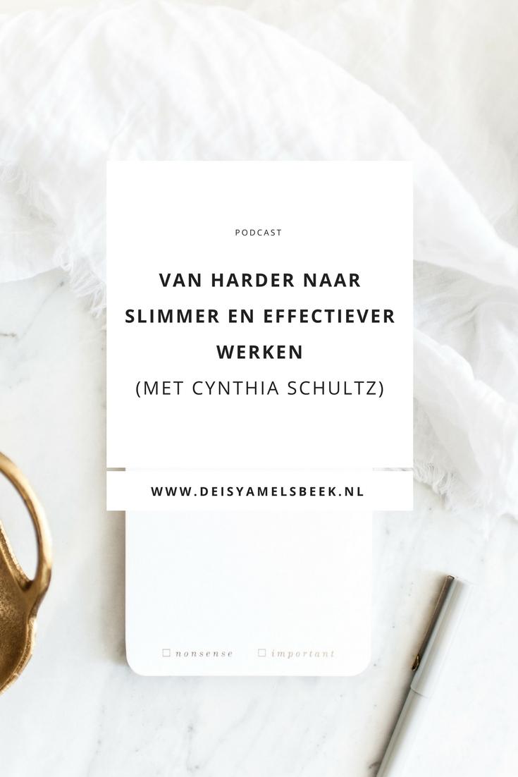 podcast25 - Van harder naar slimmer en effectiever werken (met Cynthia Schultz)