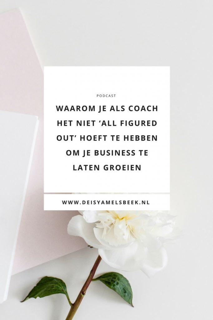 podcast32 683x1024 - Waarom je als coach het niet 'all figured out' hoeft te hebben om je business te laten groeien